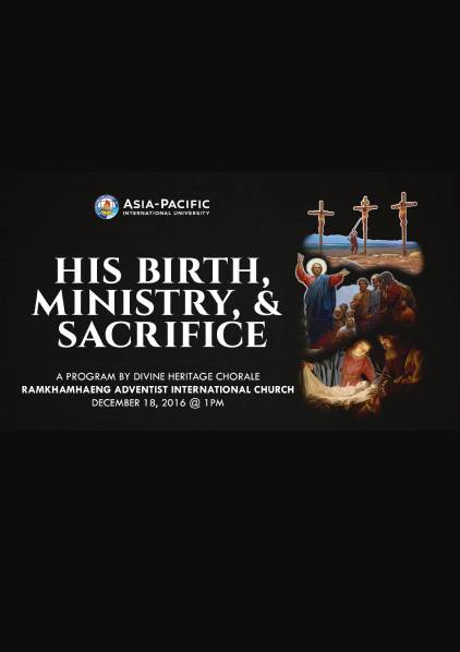 His birth Ministry and Sacrifice